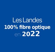 Les Landes 100% fibre optique en 2022