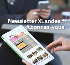Newsletter XLandes.fr Abonnez-vous !